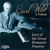 Earl Wild - A Tribute - Last of the Great Romantic Pianists by Various Artists