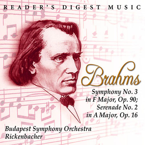 Brahms: Symphony No. 3 In F Major, Op. 90; Serenade No. 2 In a Major, Op. 16 by Karl Anton Rickenbacher