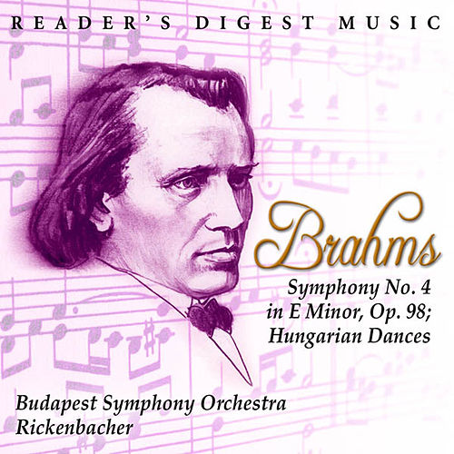 Brahms: Symphony No. 4 In E Minor, Op. 98, Hungarian Dances by Karl Anton Rickenbacher