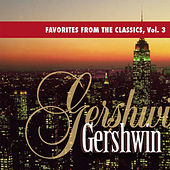 Favorites from the Classics, Vol. 3: Gershwin's Greatest Hits by Various Artists