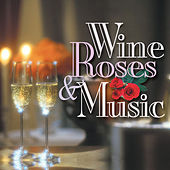 Wine, Roses & Music: Romantic Moods, Vol. 1 by Various Artists