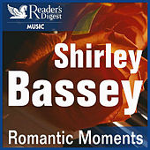 Reader's Digest Music: Romantic Moments by Shirley Bassey