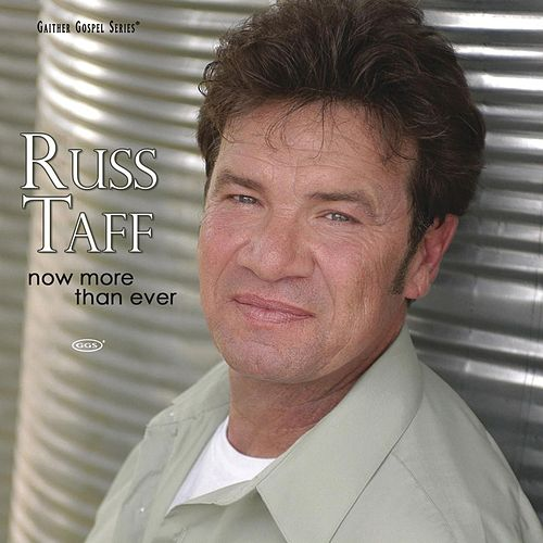Now More than Ever by Russ Taff
