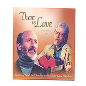 There Is Love - A Holiday Music Celebration by Noel Paul Stookey