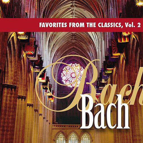 Favorites from the Classics, Vol. 2: Bach's Greatest Hits by Various Artists