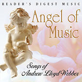 Reader's Digest Music: Angel of Music - Songs of Andrew Lloyd Webber by Various Artists