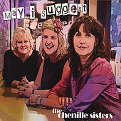 May I Suggest by The Chenille Sisters