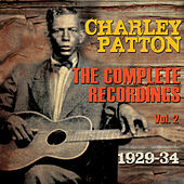 The Complete Recordings 1929-34, Vol. 2 by Charley Patton