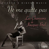 Reader's Digest Music: Ne Me Quitte Pas - Les Chansons De Jacques Brel by Various Artists