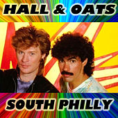 South Philly by Hall & Oates