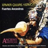 Fuertes Ancestros by Xavier Quijas Yxayotl