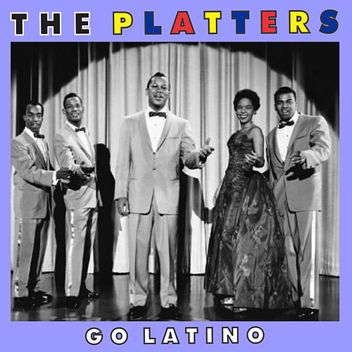 The Platters Go Latino by The Platters