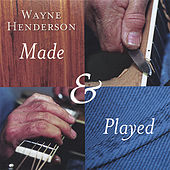 Made & Played by Wayne Henderson