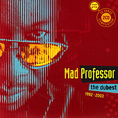 The Dubest 1982 - 2003 by Mad Professor