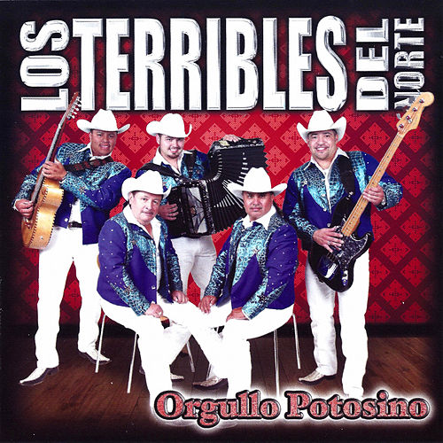 Orgullo Potosino by Los Terribles Del Norte