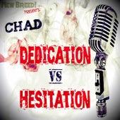 Dedication VS Hesitation by New Breed