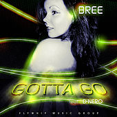 Gotta Go (feat. D'Nero) by Bree