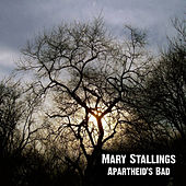 Apartheid's Bad by Mary Stallings