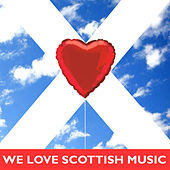 We Love Scottish Music by Various Artists