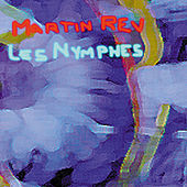 Les Nymphes by Martin Rev