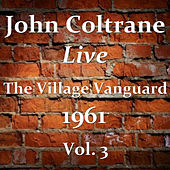 The Village Vanguard 1961 Vol. 3 (Live) by John Coltrane