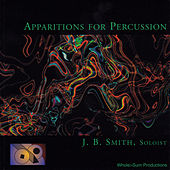 Apparitions for Percussion by J B Smith