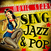 Movie Stars Sing Jazz & Pop by Various Artists