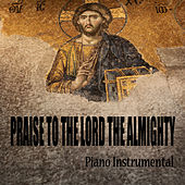 Praise to the Lord the Almighty: Piano Instrumental by The O'Neill Brothers Group