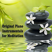 Original Piano Instrumentals for Meditation by The O'Neill Brothers Group