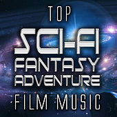 Top Sci-Fi Fantasy Adventure Film Music by Various Artists