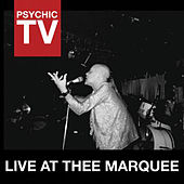 Live at Thee Marquee by Psychic TV