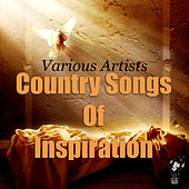 Country Songs of Inspiration by Various Artists