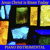 Jesus Christ Is Risen Today: Piano Instrumental by The O'Neill Brothers Group