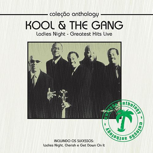 Coleção Anthology - Ladies Night (Greatest Hits Live) by Kool & the Gang