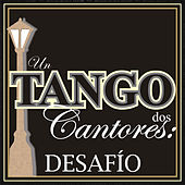 Un Tango, Dos Cantores: Desafío by Various Artists