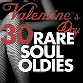 Valentine's Day 30 Rare Soul Oldies by Various Artists