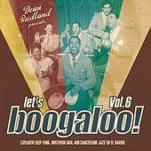 Let's Boogaloo, Vol. 6: Explosive Deep Funk, Northern Soul & Dancefloor Jazz En El Barrio by Various Artists
