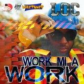 Work Mi a Work - Single by L.O.C.