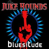 Bluesitude by Jukehounds