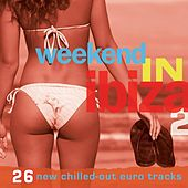 Weekend in Ibiza 2 (26 New Chilled-Out Euro Tracks) by Various Artists