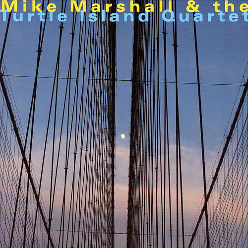 Mike Marshall & The Turtle Island Quartet by Turtle Island Quartet
