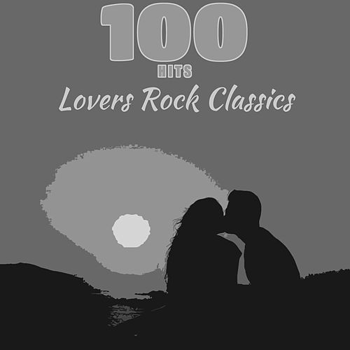 100 Hits Lovers Rock Classics by Various Artists