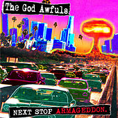 Next Stop Armageddon by The God Awfuls