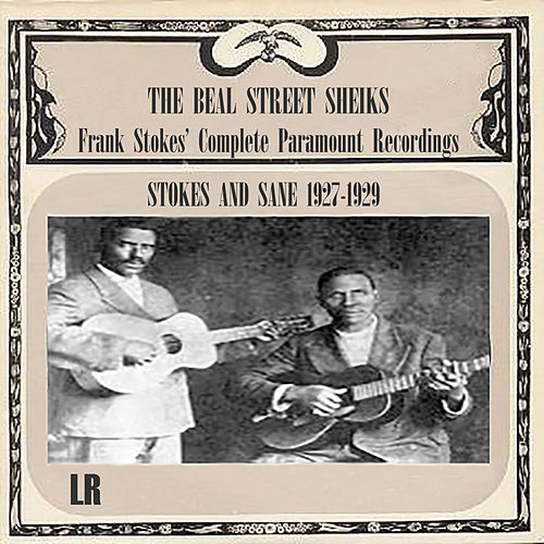 The Beale Street Sheiks - Frank Stokes' Complete Paramount Recordings 1927-1929 by Frank Stokes