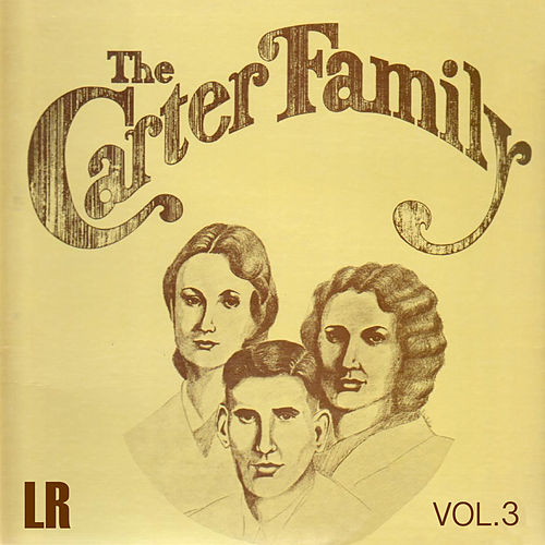 The Carter Family, Vol. 3 (Remastered) by The Carter Family