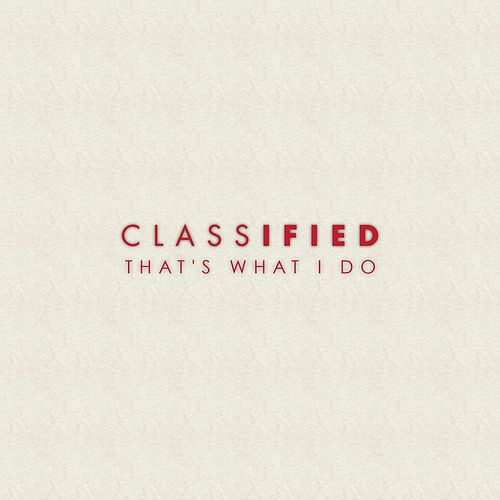 That's What I Do by Classified