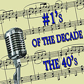 #1's of the Decade the 40's by Various Artists