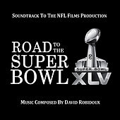 Road To the Super Bowl XLV (Soundtrack To the NFL Films Production) by David Robidoux