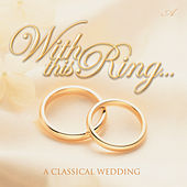 With This Ring by The Trillium Consort