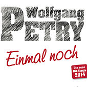 Einmal noch 2014 von Wolfgang Petry